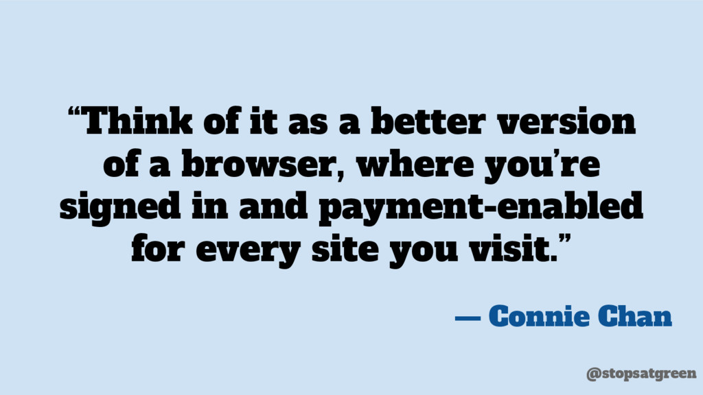 """""""Think of it as a better version of a browser, ..."""