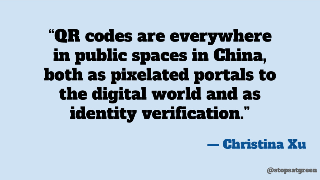 """""""QR codes are everywhere in public spaces in Ch..."""