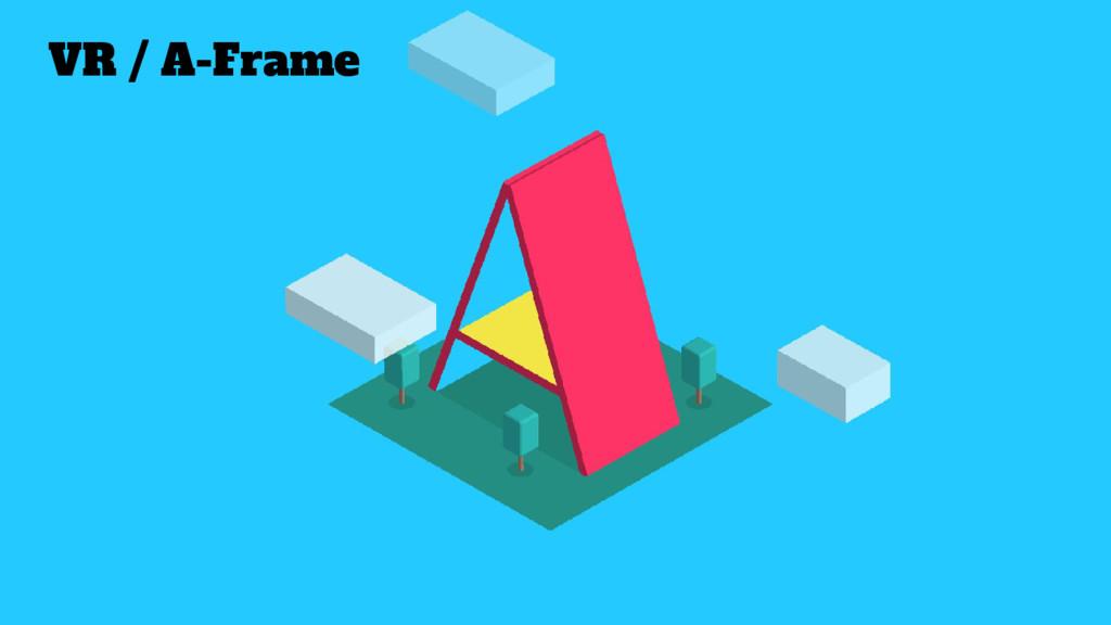 VR / A-Frame