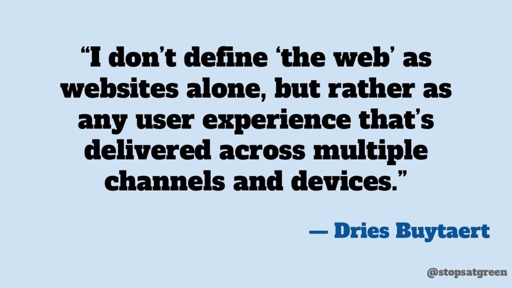 """I don't define 'the web' as websites alone, bu..."