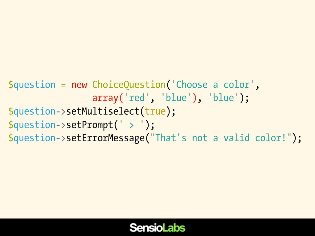 $question = new ChoiceQuestion('Choose a color'...