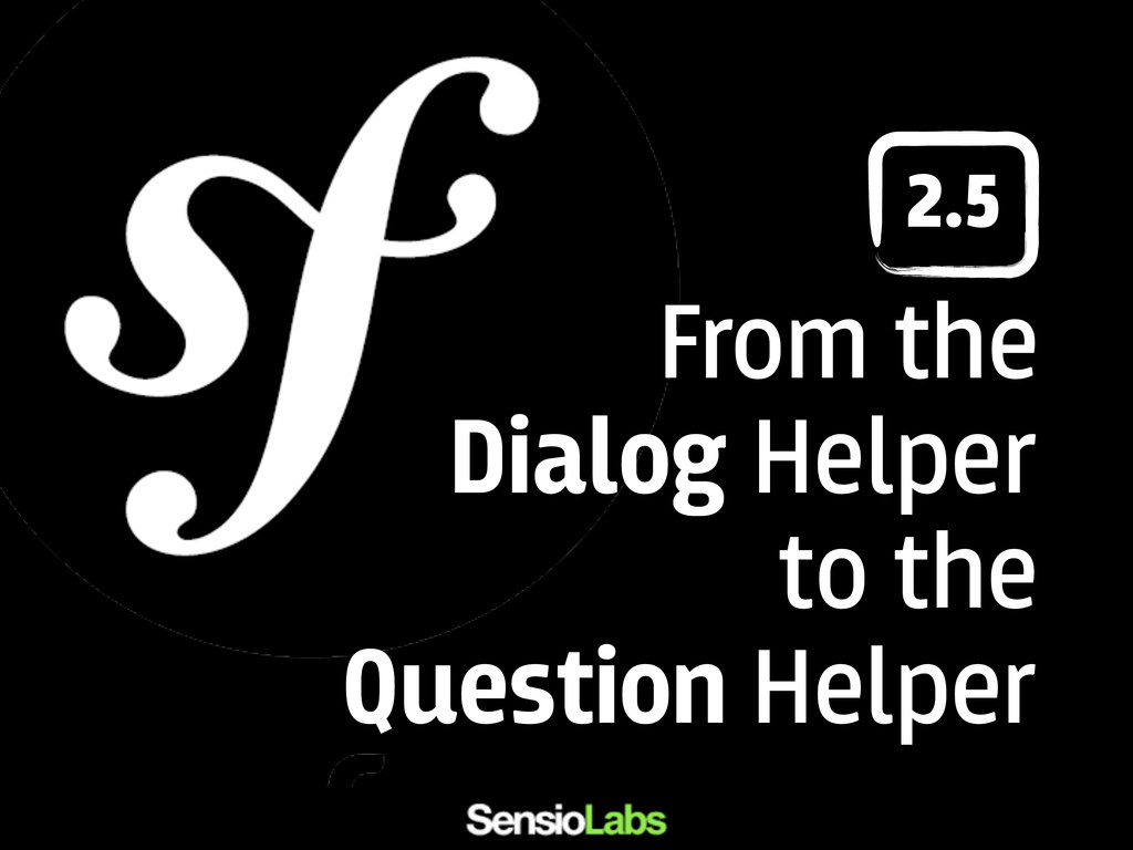 From the Dialog Helper to the Question Helper 2...