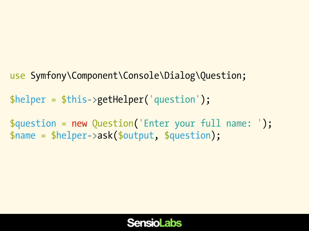 use Symfony\Component\Console\Dialog\Question; ...