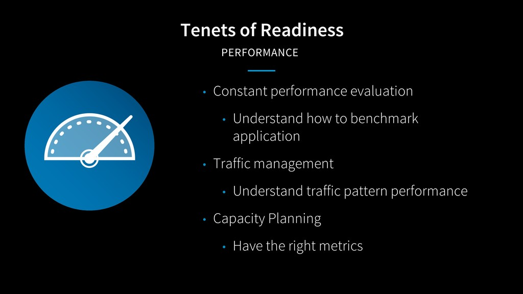Tenets of Readiness PERFORMANCE • Constant perf...