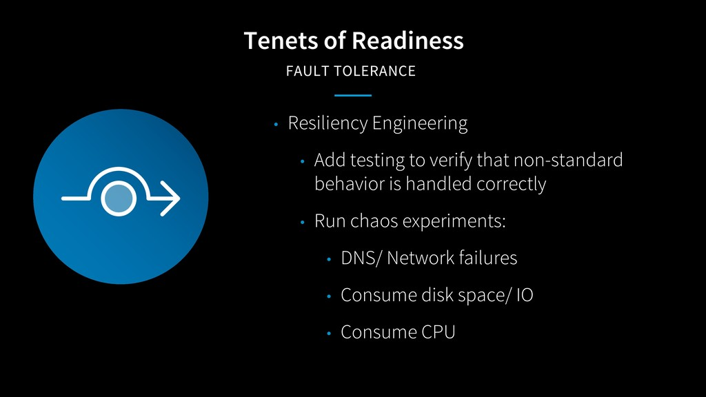 Tenets of Readiness FAULT TOLERANCE • Resilienc...