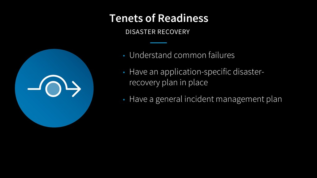 Tenets of Readiness DISASTER RECOVERY • Underst...