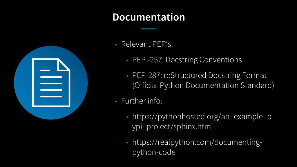 Documentation • Relevant PEP's: • PEP -257: Doc...