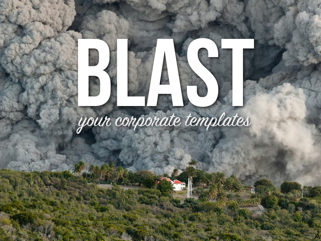 BlAst your corporate templates