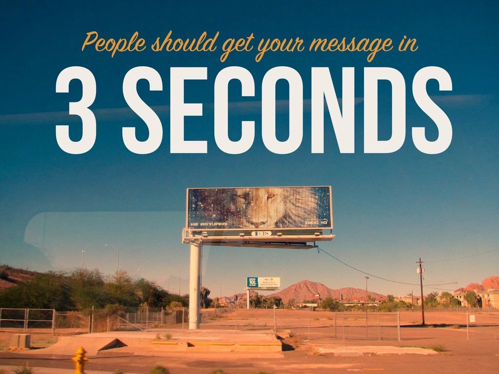 3 SECONDS People should get your message in