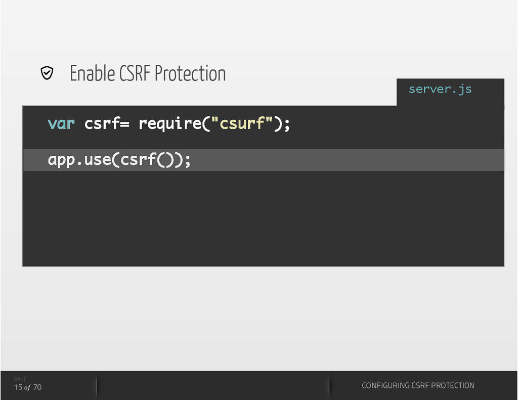 "var csrf= require(""csurf""); app.use(csrf()); PA..."