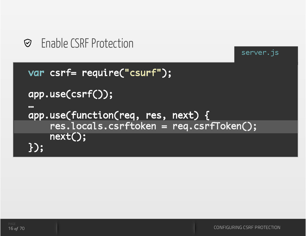 "var csrf= require(""csurf""); app.use(csrf()); … ..."