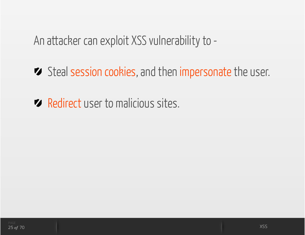 An attacker can exploit XSS vulnerability to - ...