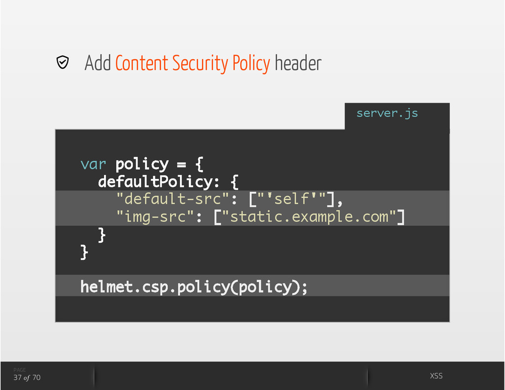 Add Content Security Policy header var policy...