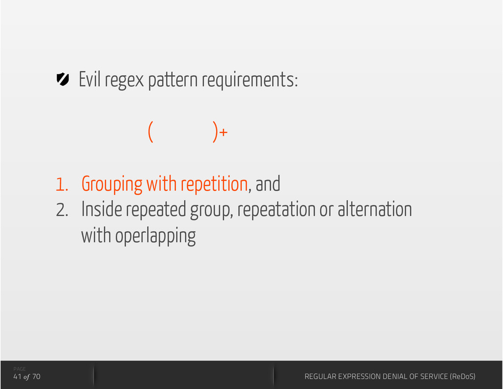 Evil regex pattern requirements: ( )+ 1.  Gro...