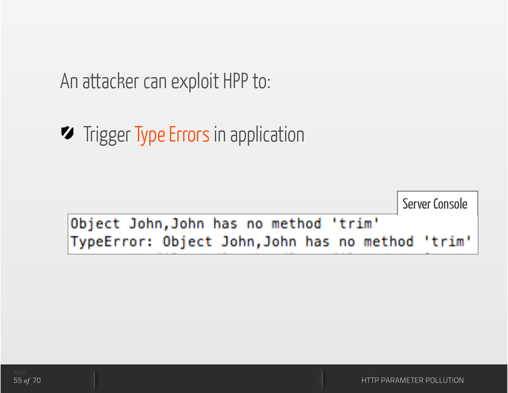 An attacker can exploit HPP to:   Trigger Type ...