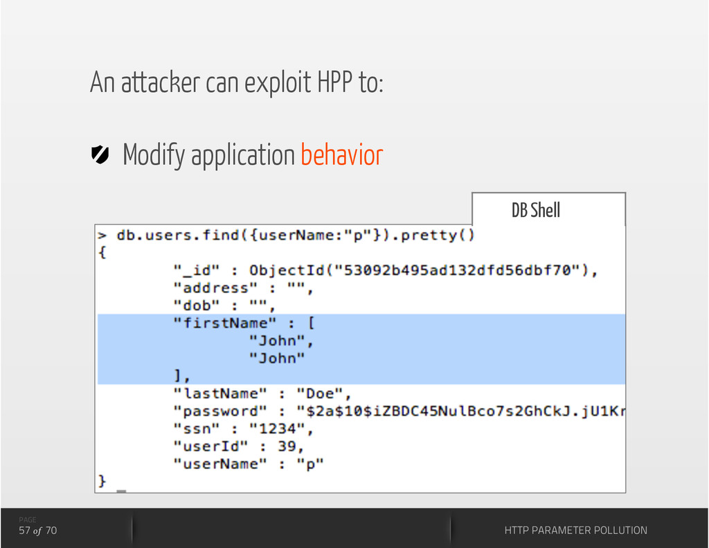 An attacker can exploit HPP to:   Modify applic...