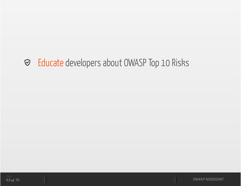 PAGE 63 of 70   Educate developers about OWASP ...