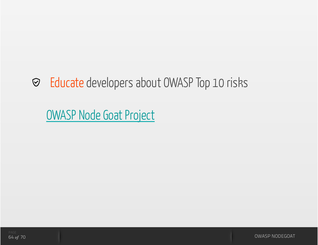 PAGE 64 of 70   Educate developers about OWASP ...