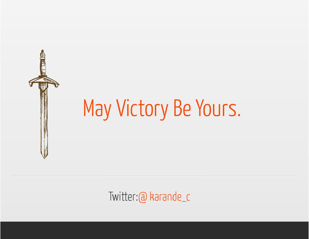 May Victory Be Yours. Twitter:@ karande_c