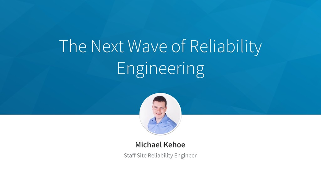 The Next Wave of Reliability Engineering Michae...