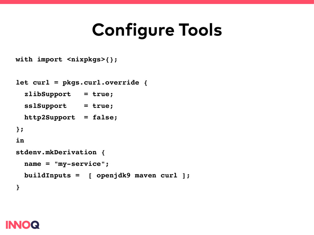 Configure Tools with import <nixpkgs>{}; let cu...