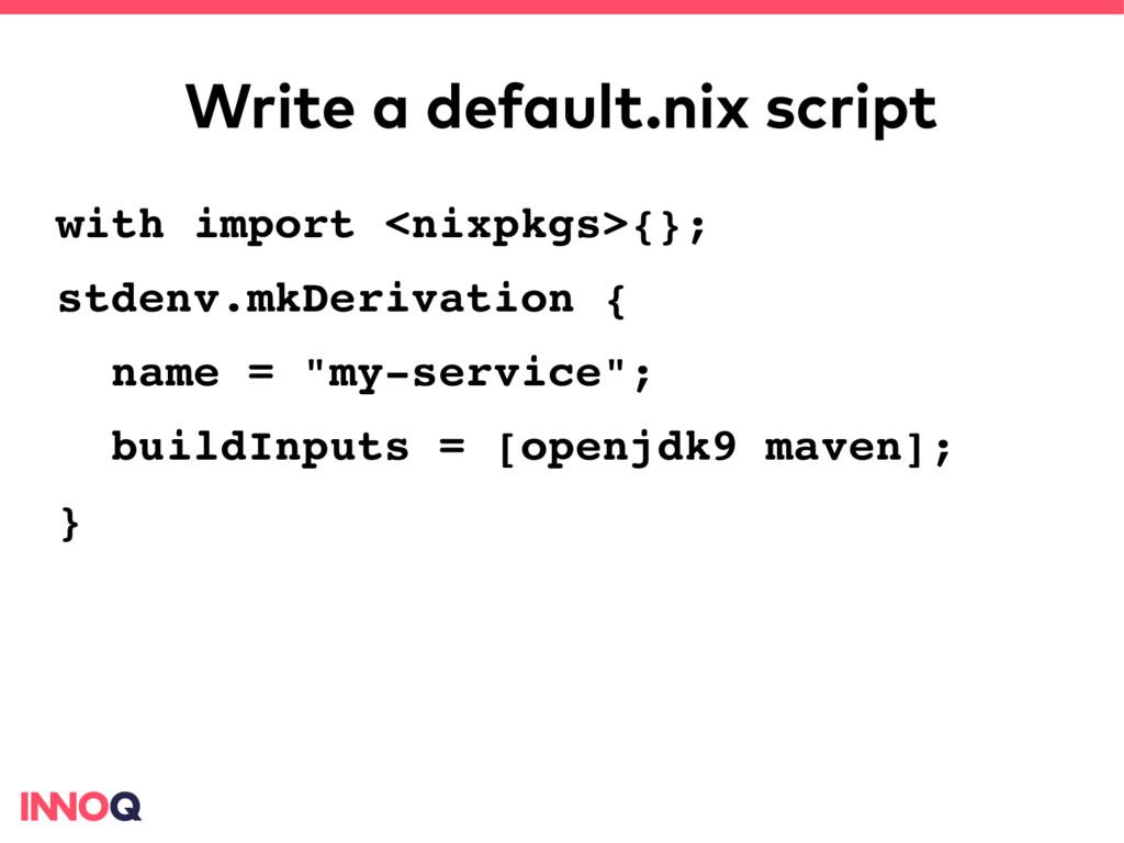 Write a default.nix script with import <nixpkgs...
