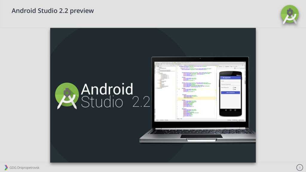 GDG Dnipropetrovsk 3 Android Studio 2.2 preview