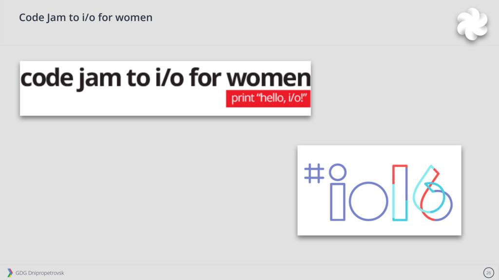 GDG Dnipropetrovsk 26 Code Jam to i/o for women