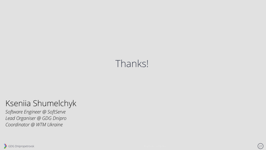 GDG Dnipropetrovsk 27 Thanks! Keynote Template ...