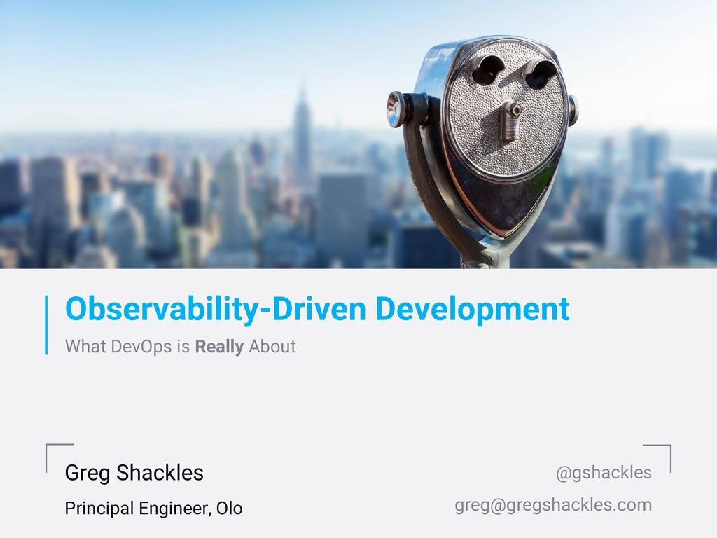 Observability-Driven Development What DevOps is...