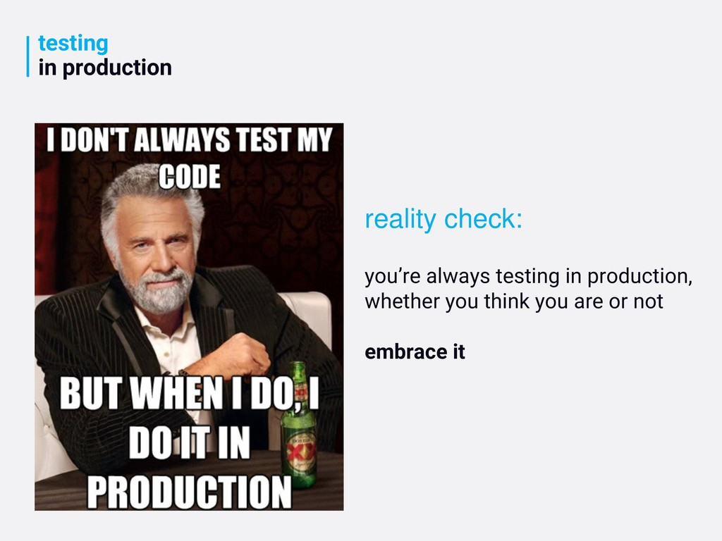 testing in production reality check: you're alw...