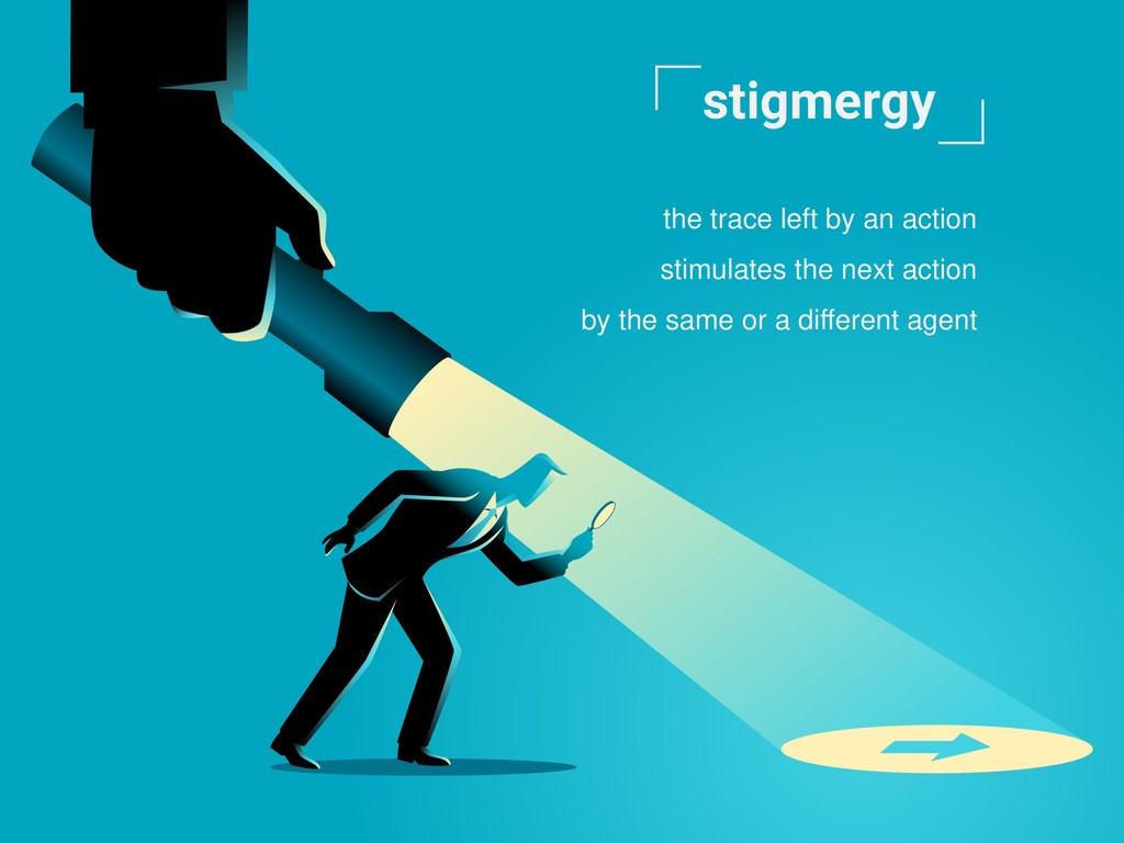 stigmergy the trace left by an action stimulate...