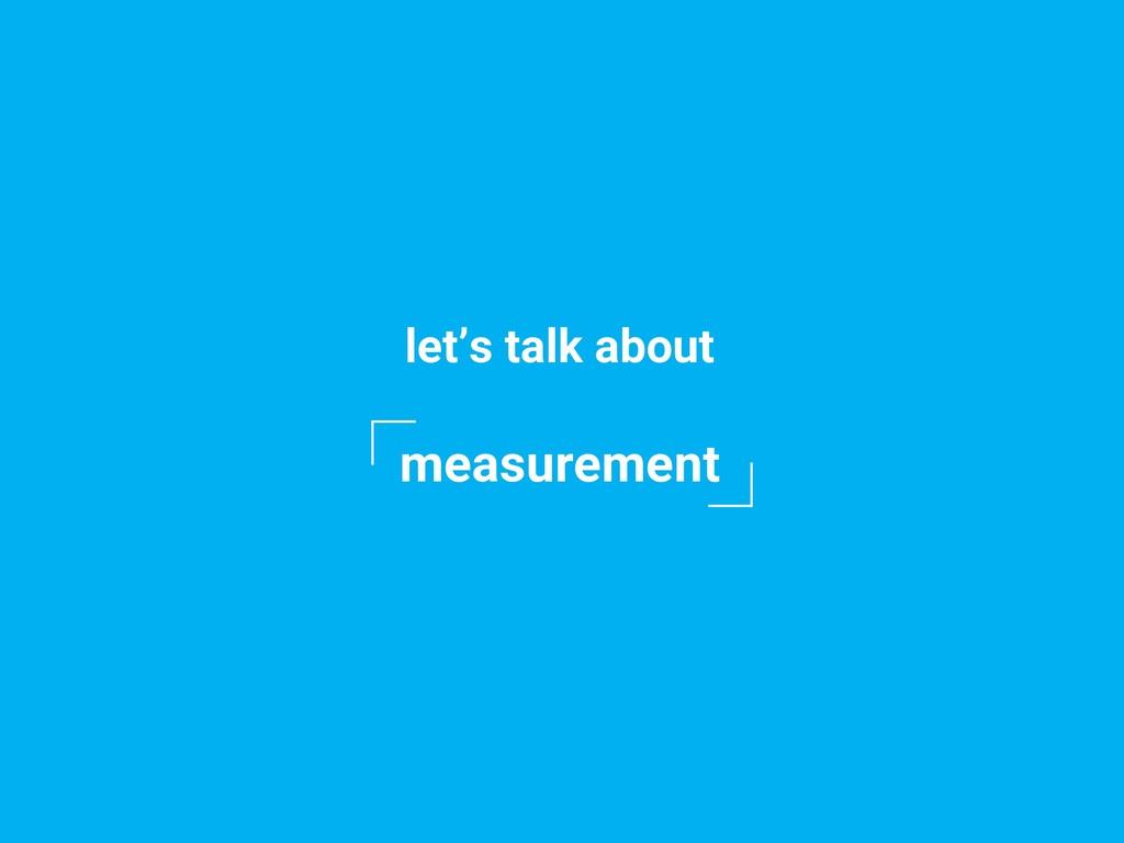 measurement let's talk about