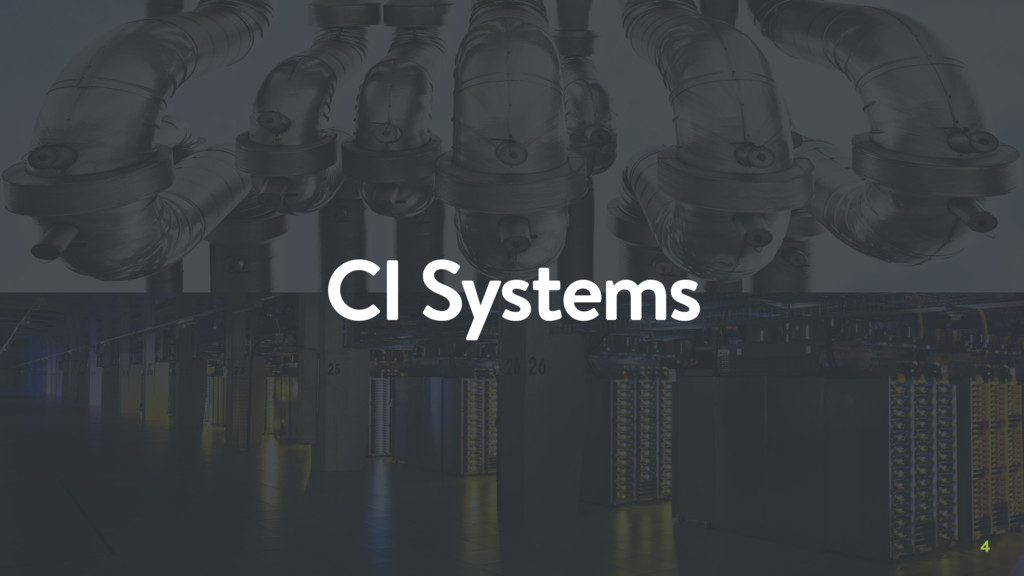 4 CI Systems