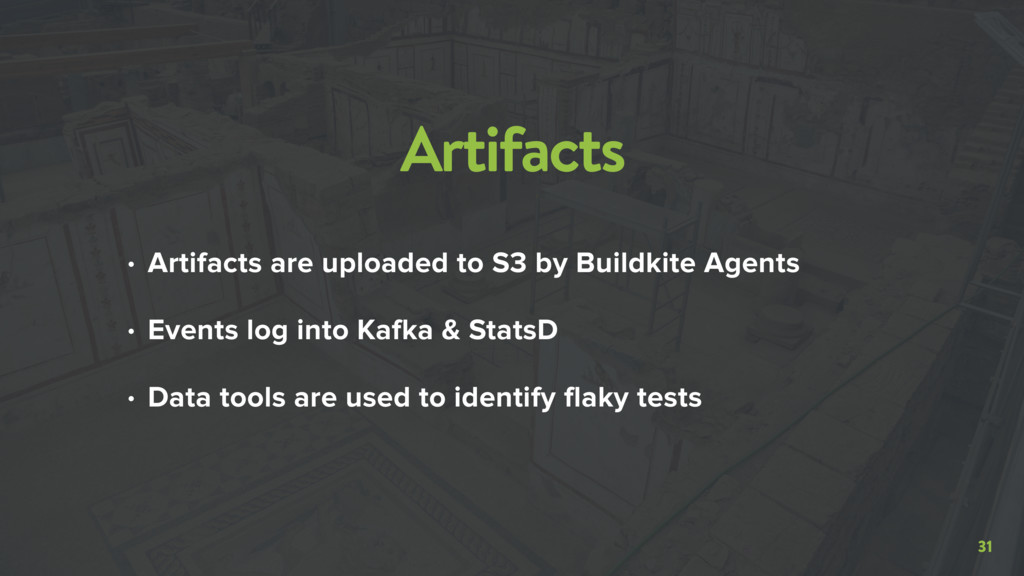 31 Artifacts • Artifacts are uploaded to S3 by ...