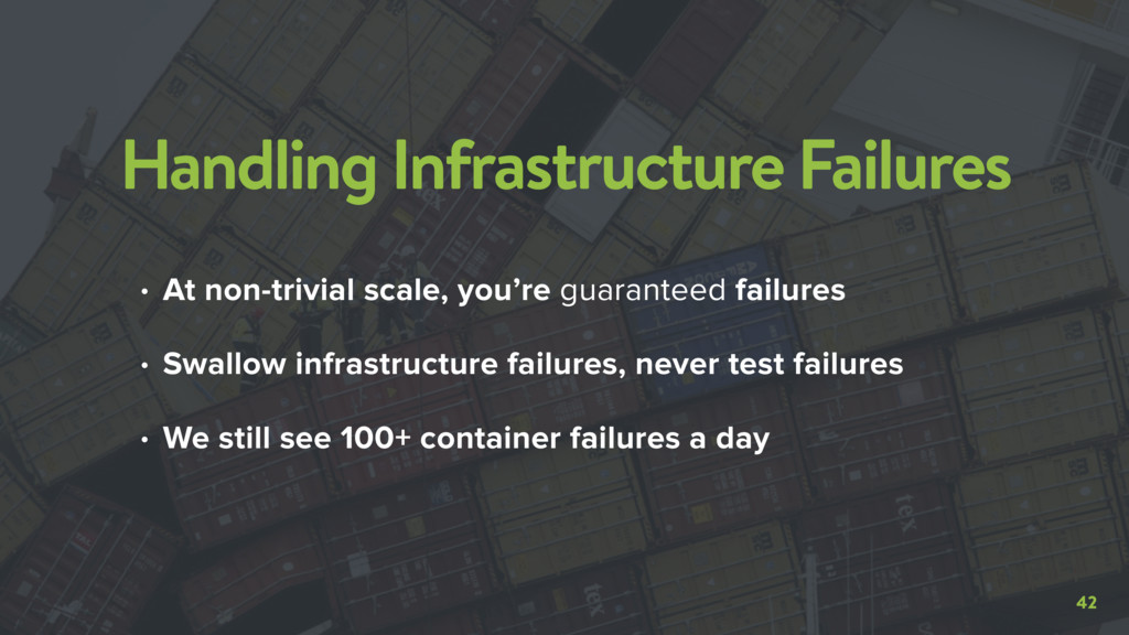 42 Handling Infrastructure Failures • At non-tr...