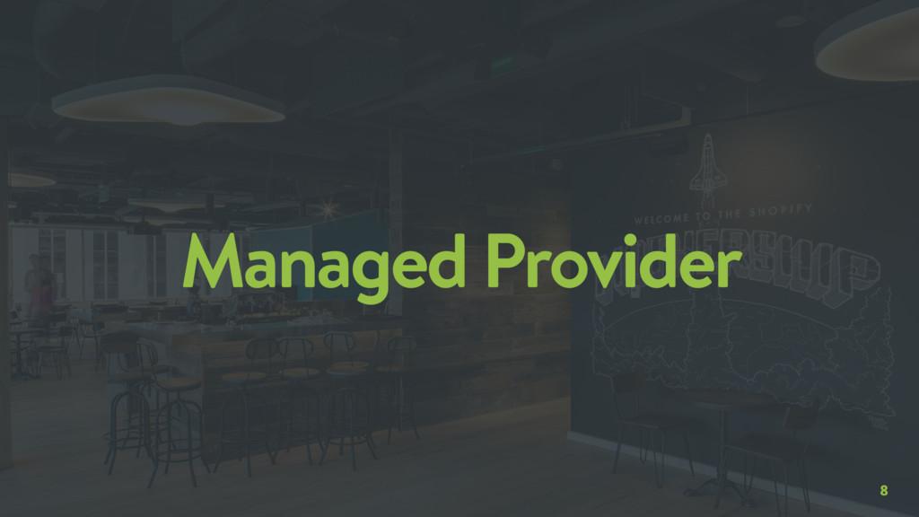 8 Managed Provider