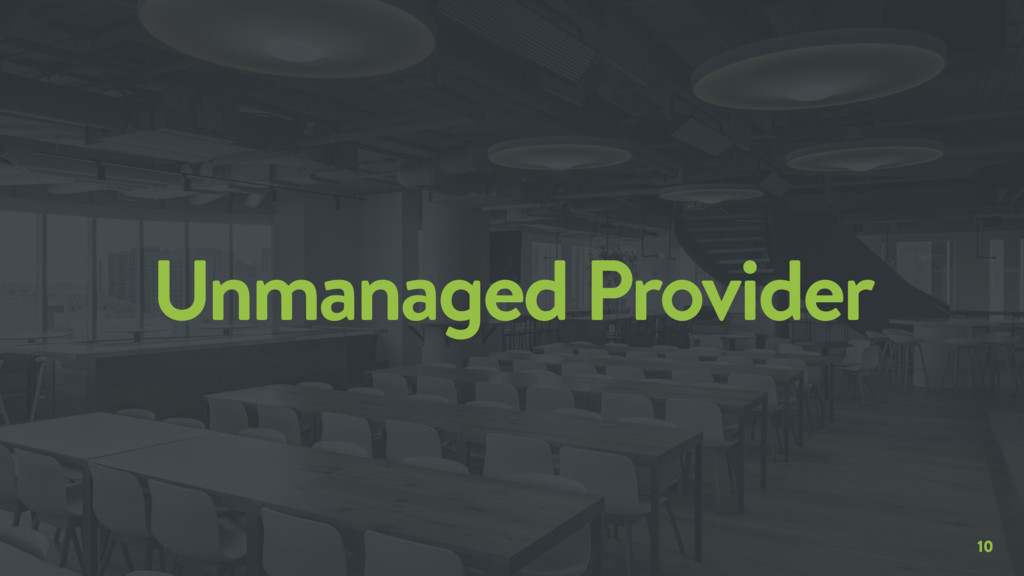 10 Unmanaged Provider