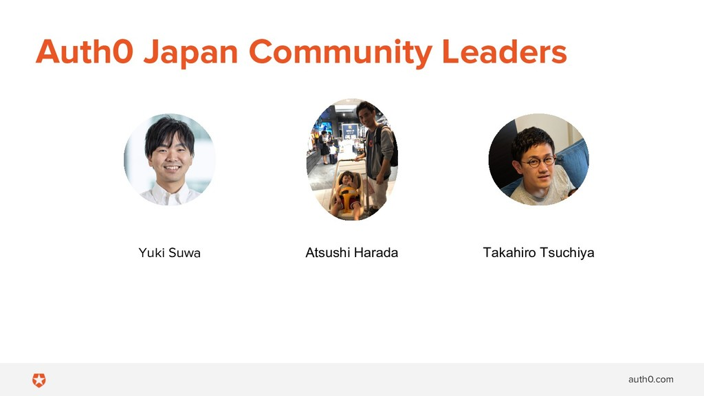 auth0.com Auth0 Japan Community Leaders Yuki Su...