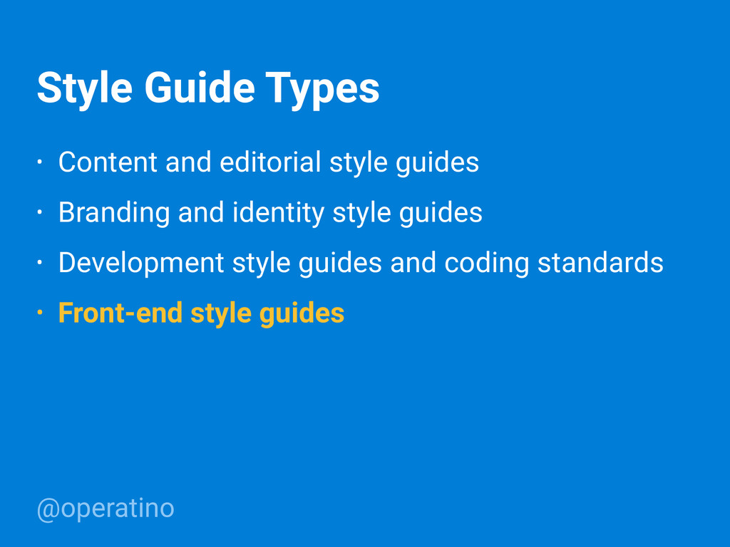 @operatino Style Guide Types • Content and edit...