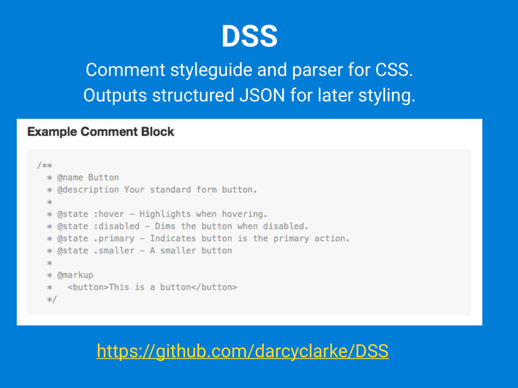 DSS https://github.com/darcyclarke/DSS Comment ...