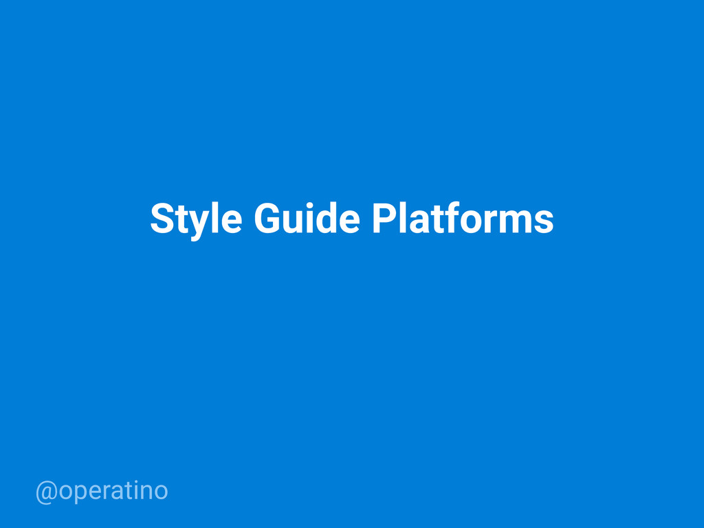 @operatino Style Guide Platforms