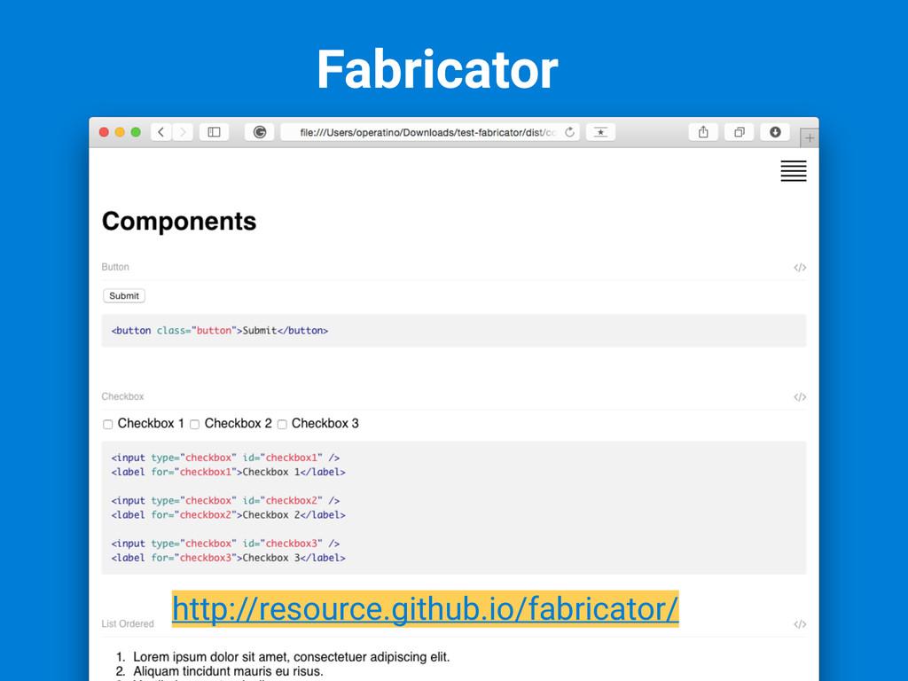 Fabricator http://resource.github.io/fabricator/