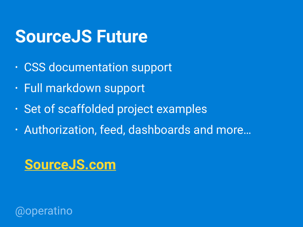 @operatino SourceJS Future • CSS documentation ...
