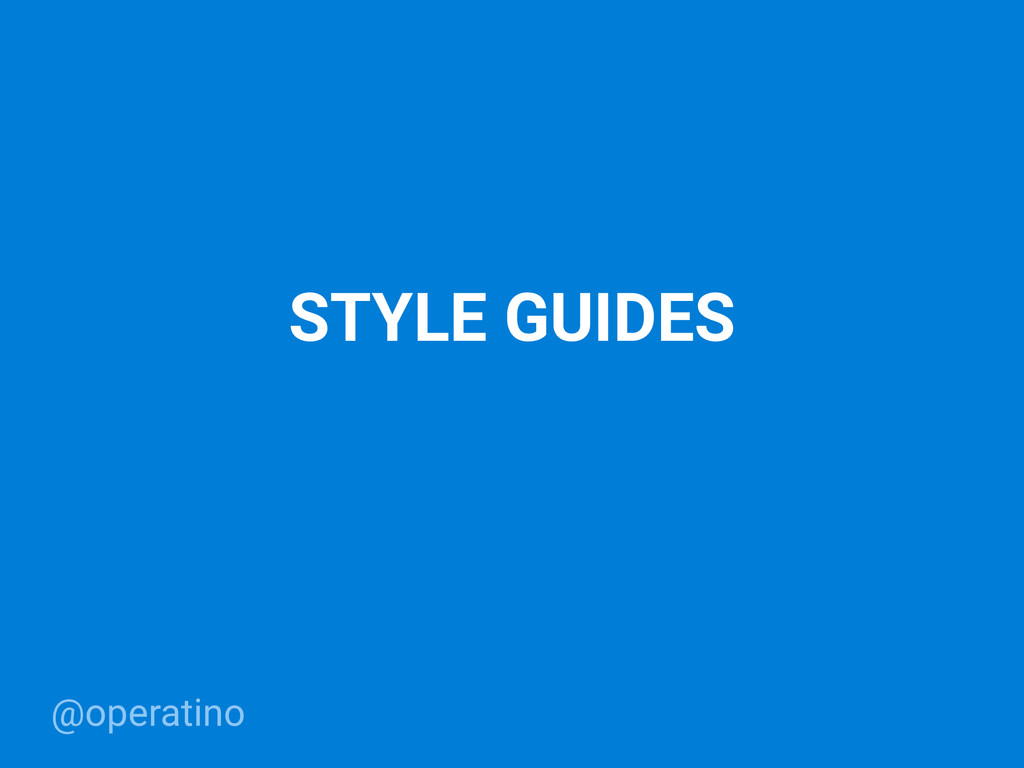 @operatino STYLE GUIDES