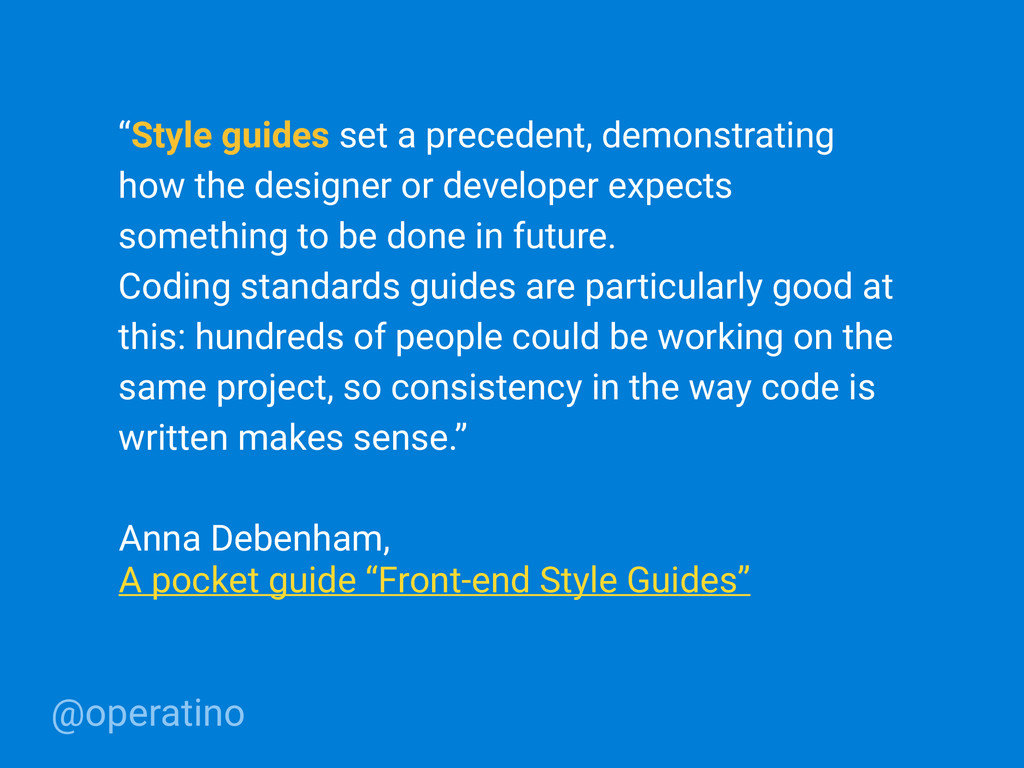 "@operatino ""Style guides set a precedent, demon..."