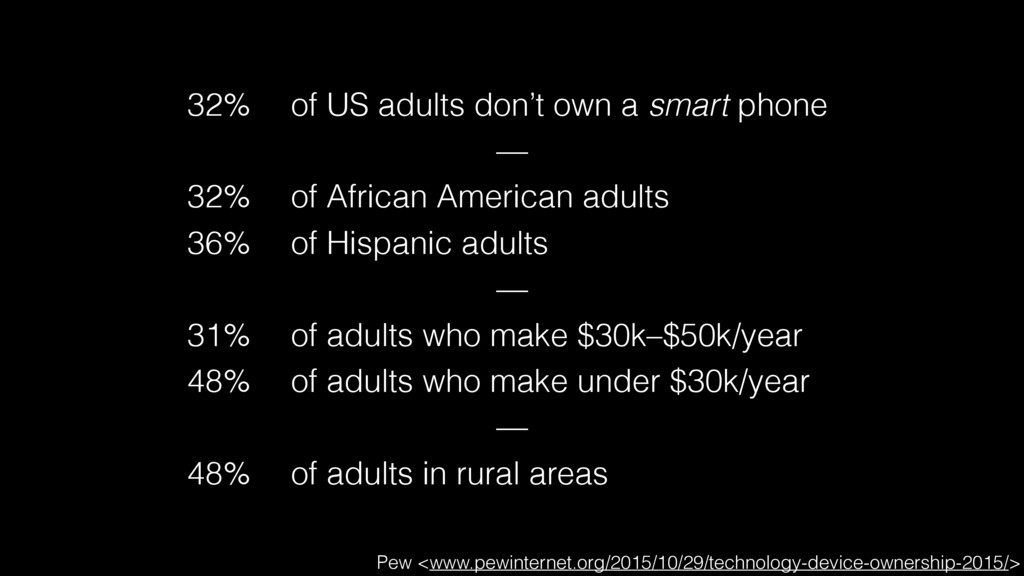 32% of US adults don't own a smart phone — 32% ...
