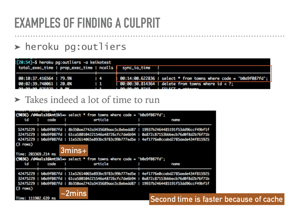EXAMPLES OF FINDING A CULPRIT ➤ heroku pg:outli...