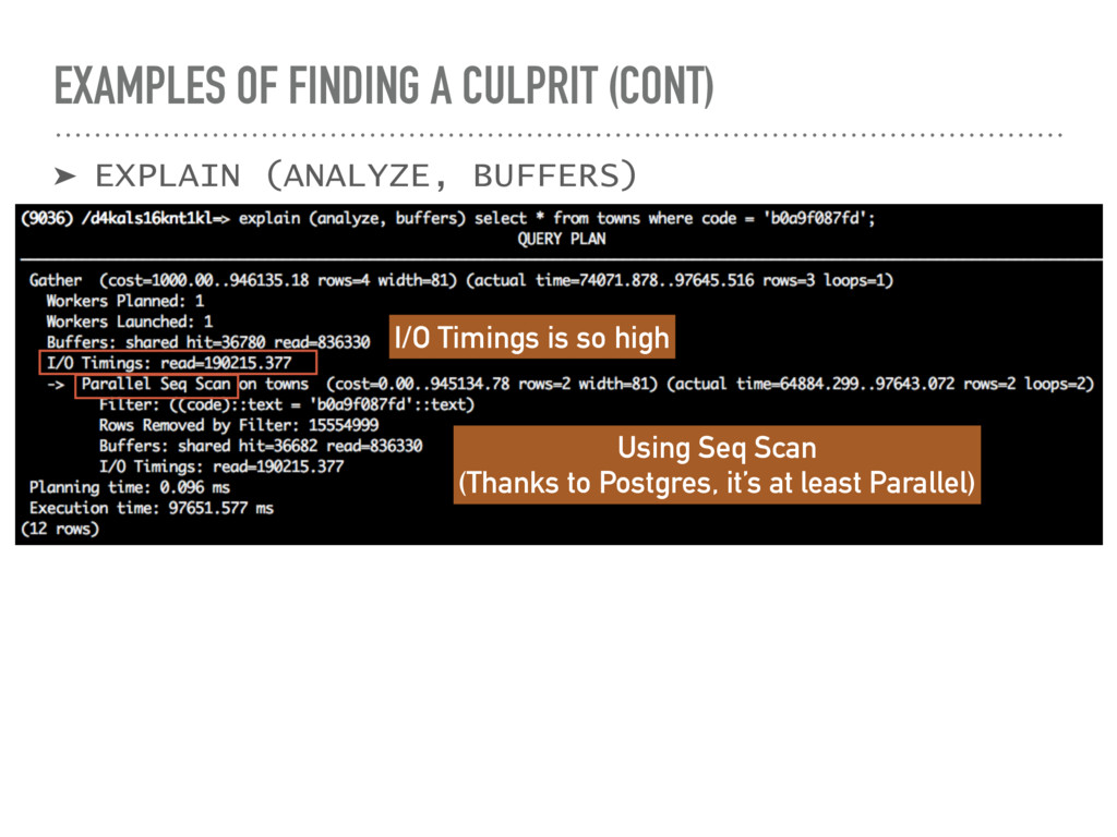 EXAMPLES OF FINDING A CULPRIT (CONT) ➤ EXPLAIN ...
