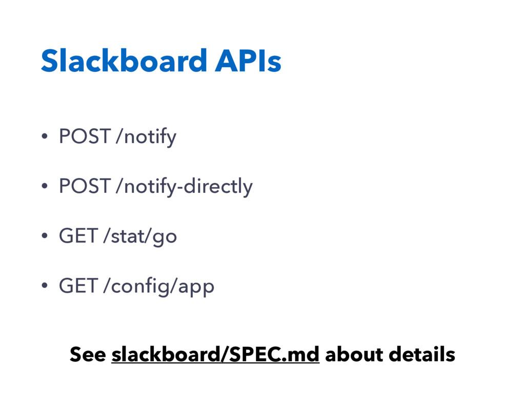 Slackboard APIs • POST /notify • POST /notify-d...